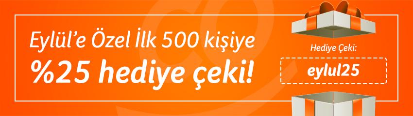 Eylül'de ilk 500 kişiye %25 Hediye Çeki!