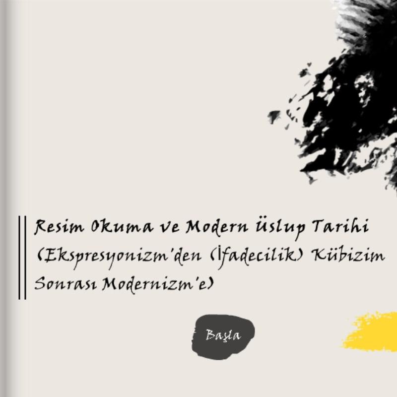 Resim Okuma ve Modern Üslup Tarihi Eğitimi Bölüm 2 (Ekspresyonizm - Kübizm)