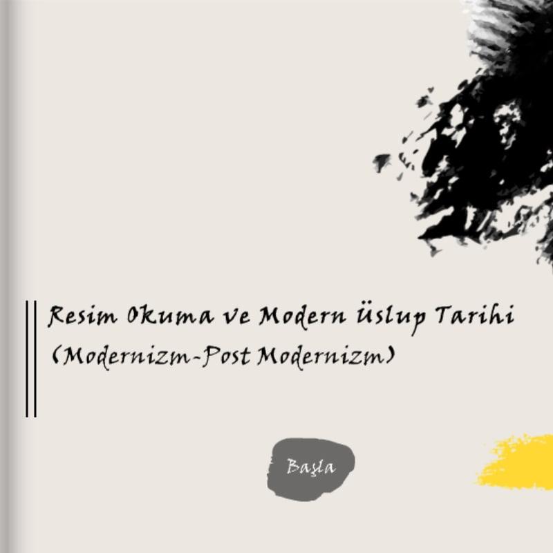 Resim Okuma ve Modern Üslup Tarihi Eğitimi Bölüm 5 (Modernizm - Post Modernizm)